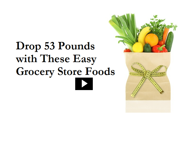 Lose 53 Pounds Eating These Common Grocery Store Foods [Nutrition Study]