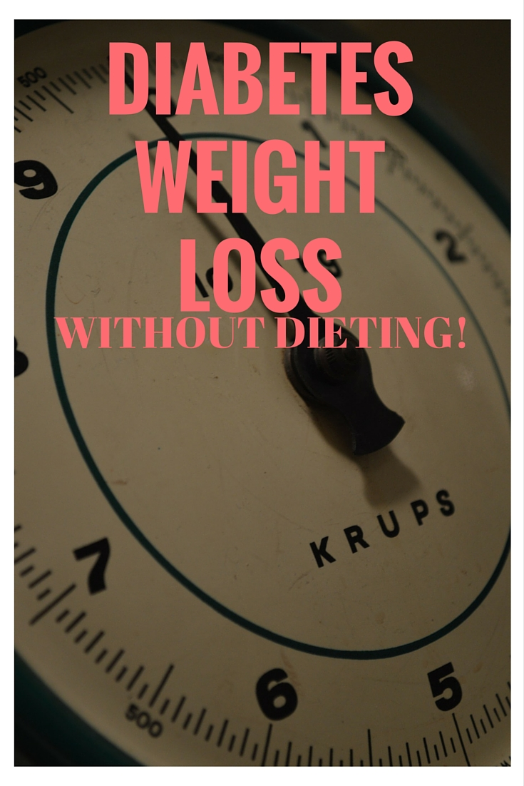 DIABETES WEIGHT LOSS WITHOUT DIETING