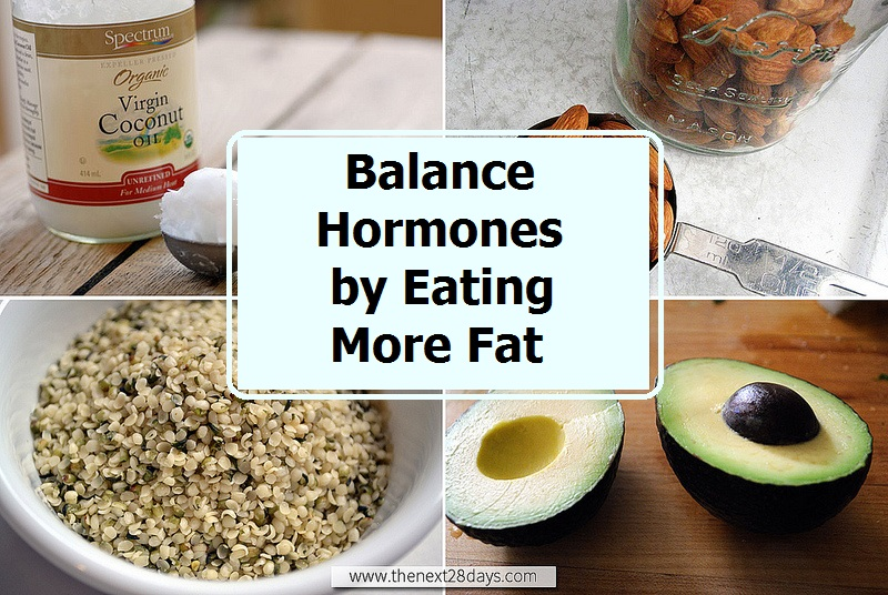 Balance hormones by eating more fat