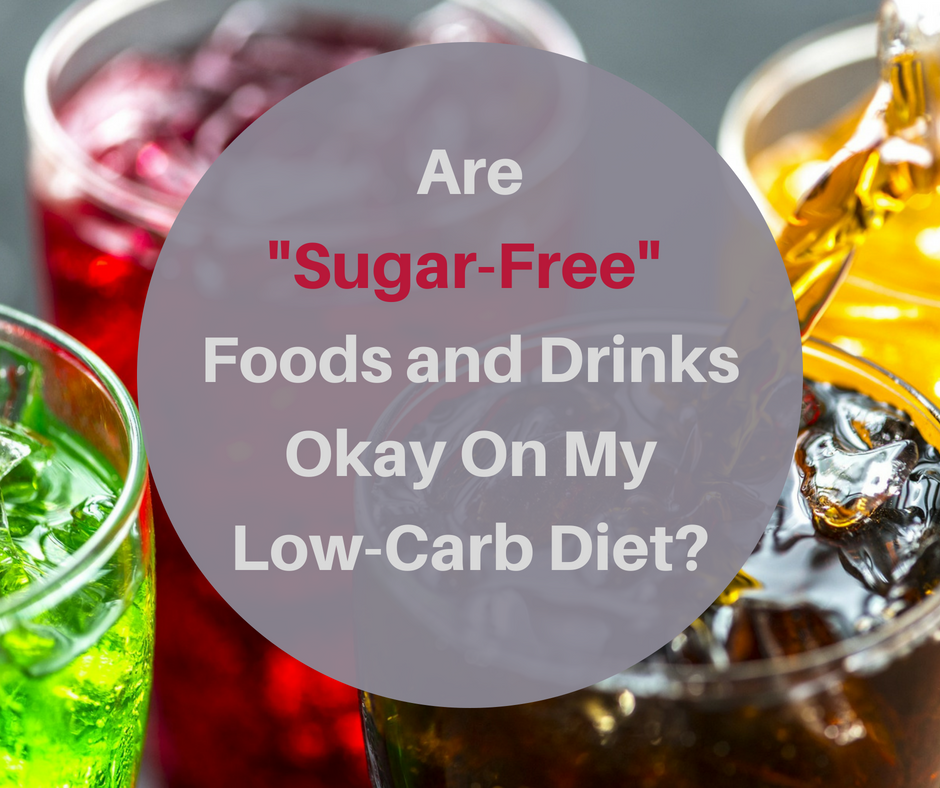 Can I Use Sugar-Free Foods & Drinks on a Low-Carb Diet?