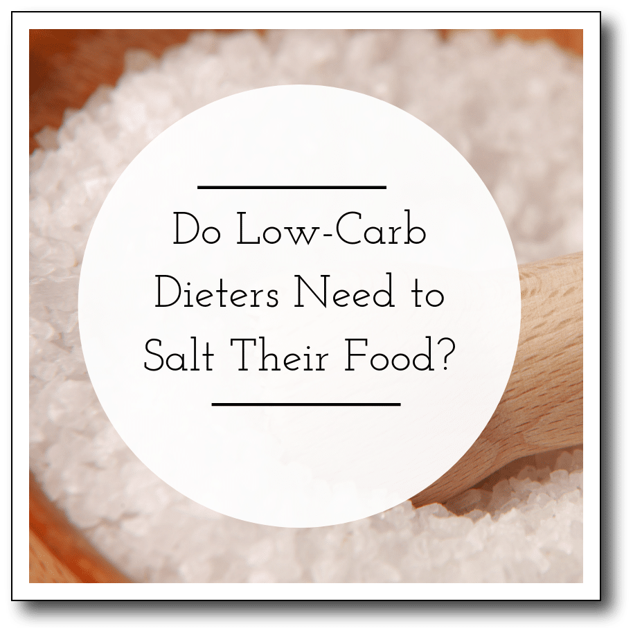 Do Low-Carb Dieters Need to Salt Their Food?