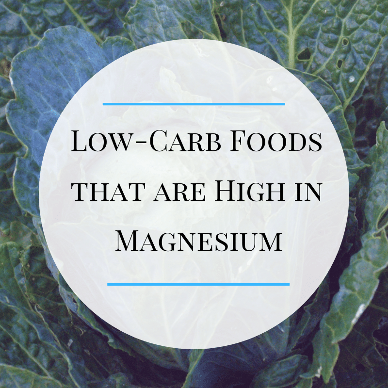Low-Carb Foods that are High in Magnesium
