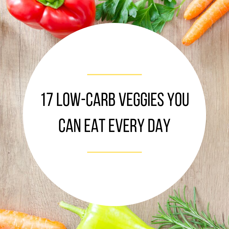 17 Low-Carb Veggies You Can Eat Every Day