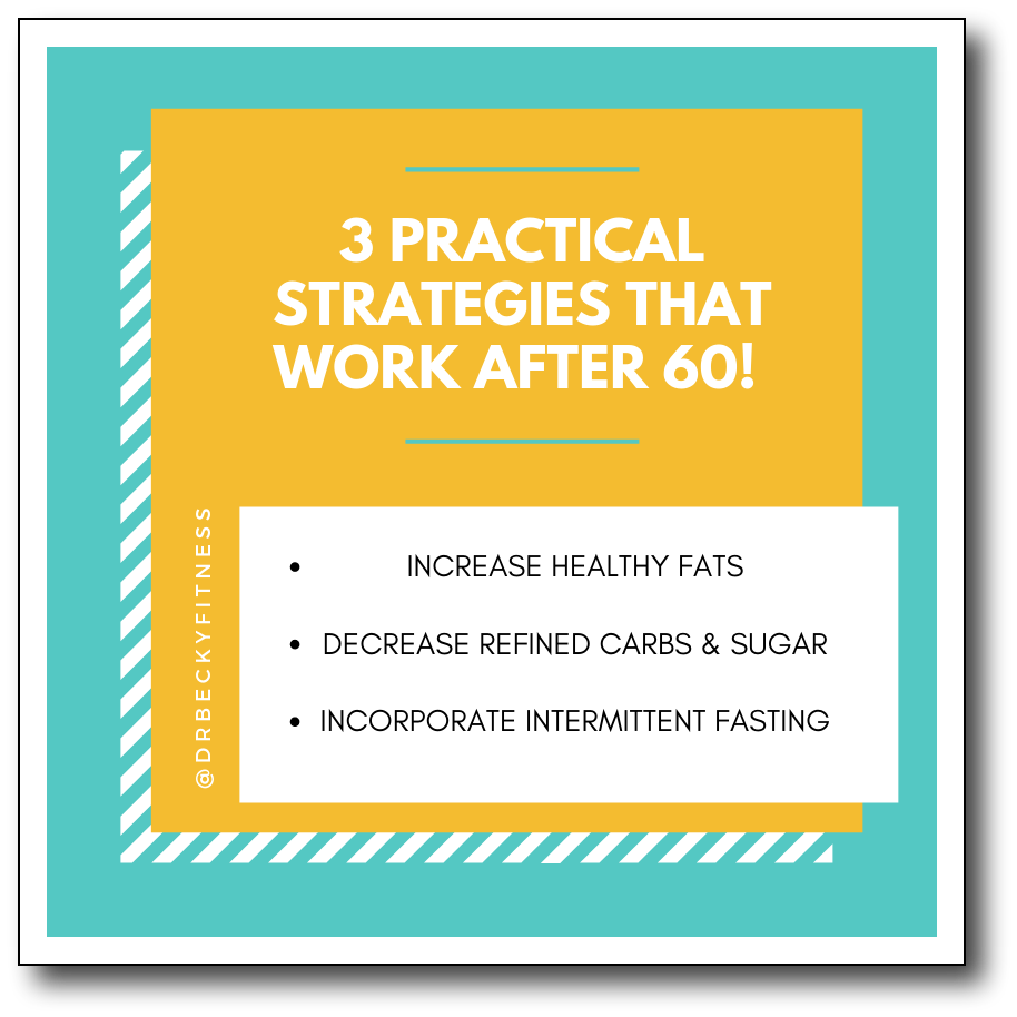 3 practical strategies for weight loss after 60