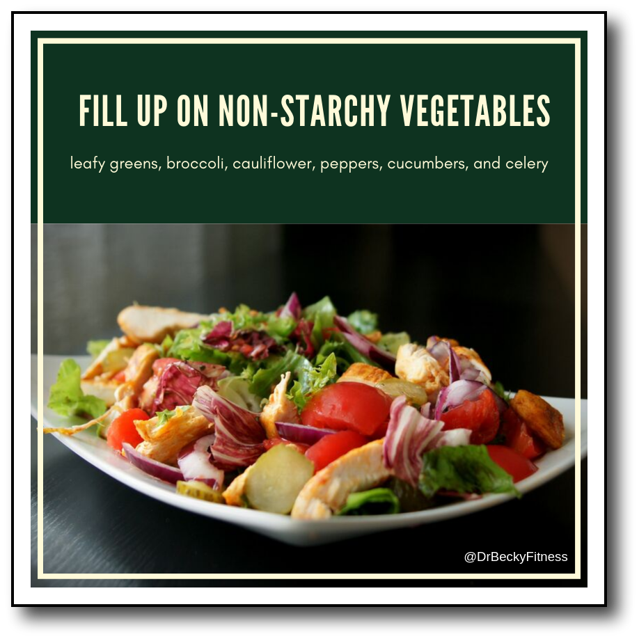 fill up on non-starchy vegetables
