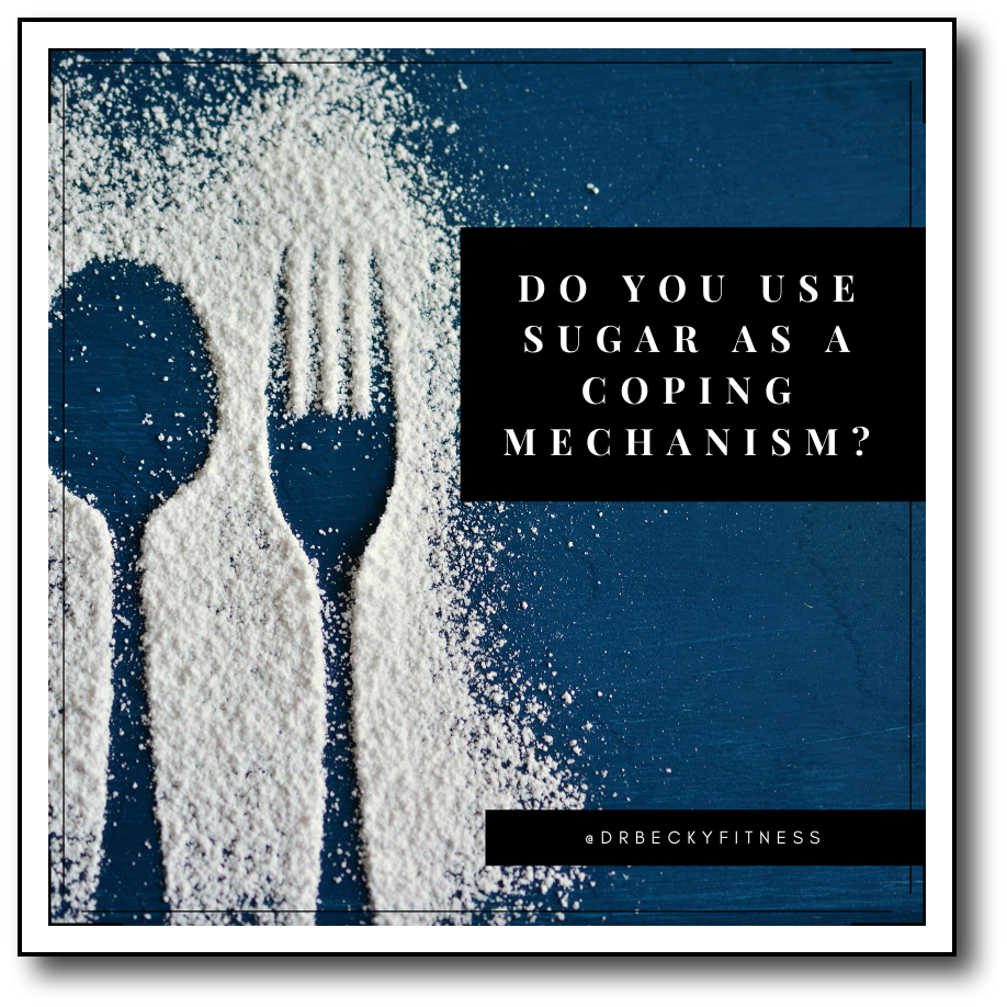 using sugar as a coping mechanism