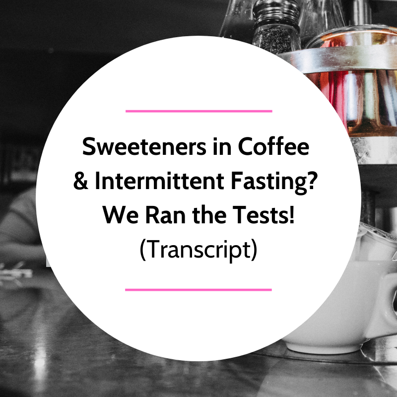 Sweeteners in Coffee & Intermittent Fasting? We Ran the Tests!
