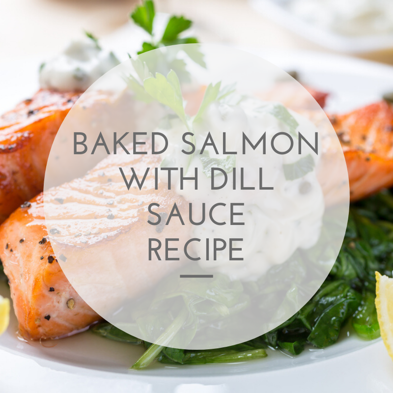 Baked Salmon with Dill Sauce Recipe