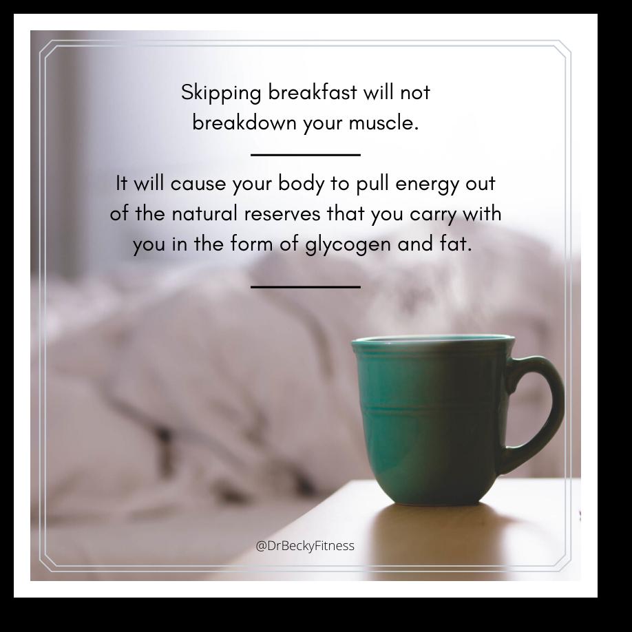 skipping breakfast will not break down muscles